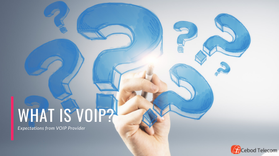 What to Expect from VoIP Providers?